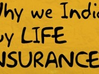 Indian perspective of why to buy Life Insurance !!!