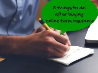 5 Things to do after buying online term insurance