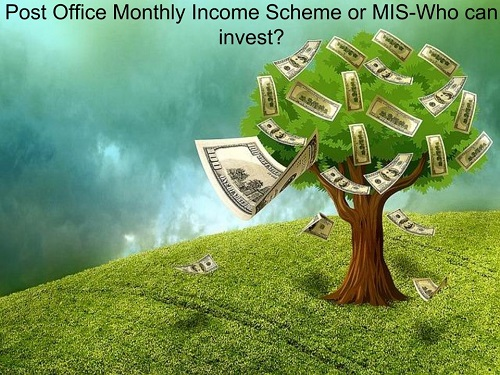 Post Office Monthly Income Scheme or MIS