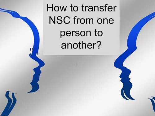 How to transfer NSC from one person to another?