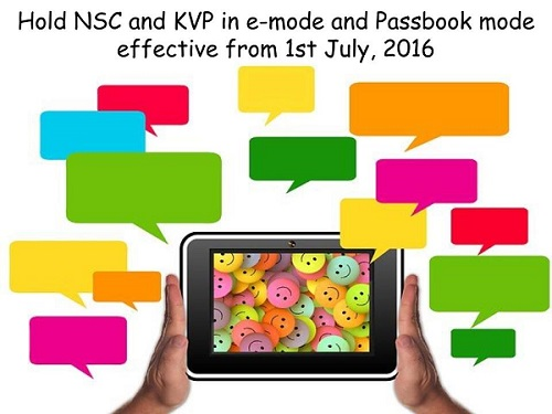 NSC and KVP in e-mode and Passbook mode from 1st July 2016