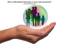 Who is Beneficial Nominee in your Life Insurance?