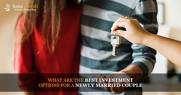 What are the Best Investment Options for a Newly Married Couple?